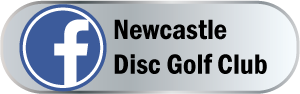Follow Newcastle Disc Golf on Facebook